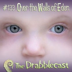 Cover for Drabblecast episode 133, Over the Walls of Eden, by Bo Kaier