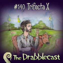 Cover for Drabblecast episode 140, Trifecta X, by Chelsea Ragan