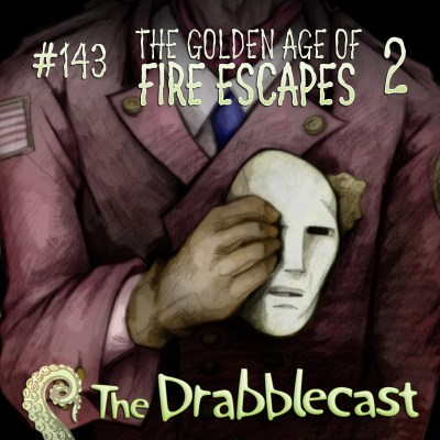 Cover for Drabblecast episode 143, The Golden Age of Fire Escapes (Part II), by Bo Kaier