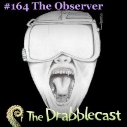 Cover for Drabblecast episode 164, The Observer, by Phil Pomphrey