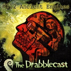 Cover for Drabblecast episode 212, Ancient Engines, by Matt Wasiela