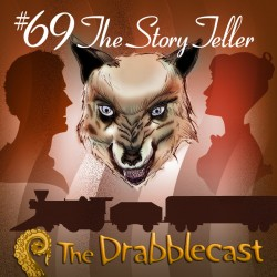 Cover for Drabblecast 69, The Story Teller, by Brent Holmes