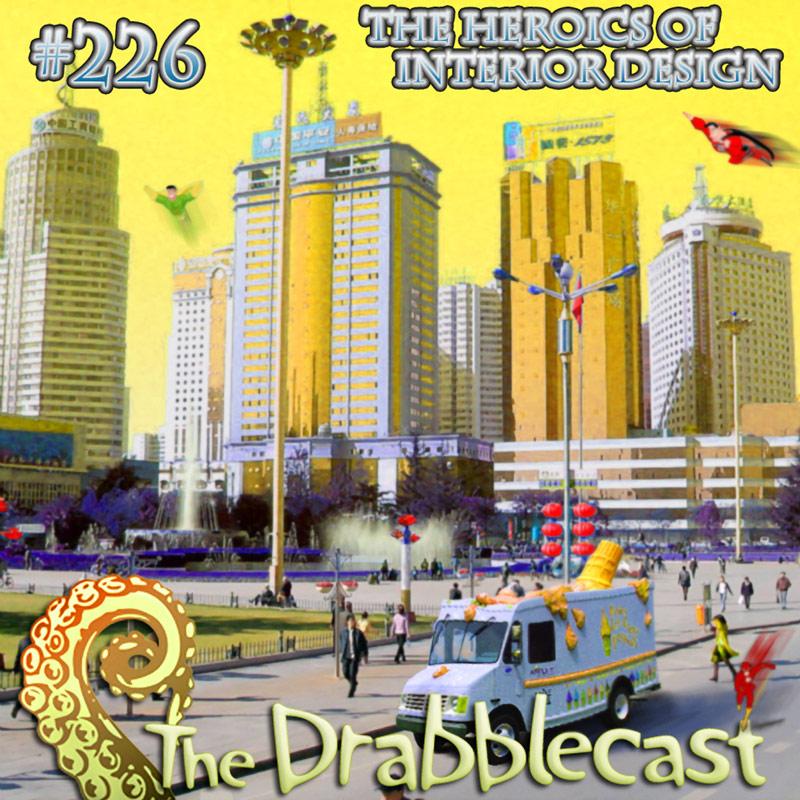 Cover for Drabblecast episode 226, The Heroics of Interior Design, by Skeet Scienski
