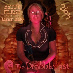 Cover for Drabblecast episode 263, Betty Flesh and the Meat Man, by Bo Kaier
