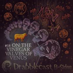 Cover for Drabblecast B-Sides 18, On the Vinegar Valves of Venus, by Bo Kaier