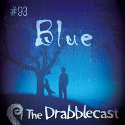 Cover for Drabblecast episode 93, Blue, by Richard K. Green