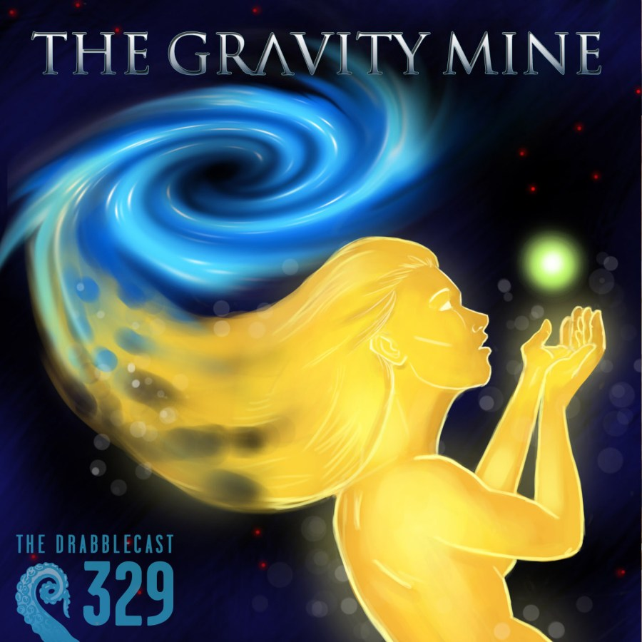 Cover for Drabblecast episode 329, The Gravity Mine, by Melissa McClanahan