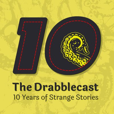 Drabblecast 10 Years of Strange Stories (Part II) cover art