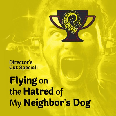 Cover art Director's Cut: Flying On My Hatred of My Neighbor's Dog