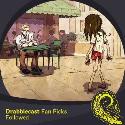 Drabblecast Fan Picks Followed cover art