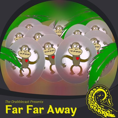 Drabblecast Presents: Far Far Away