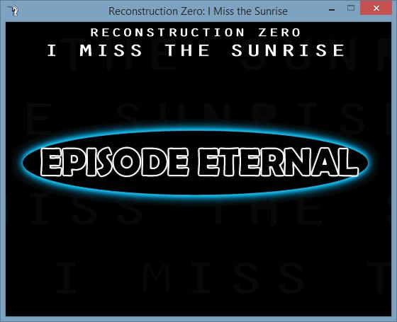 2016-04-14 20_09_46-Reconstruction Zero_ I Miss the Sunrise
