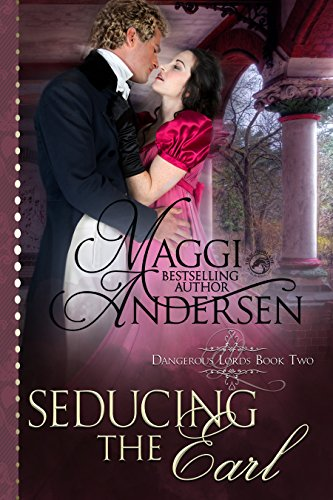 Seducing the Earl: (Dangerous Lords Book 2)