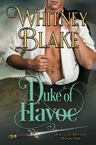 Duke of Havoc ____________(Dukes of Destiny Book 1)