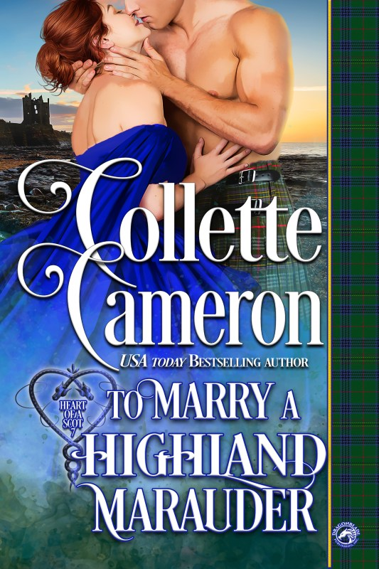 To Marry a Highland Marauder (Heart of Scot Book 7)