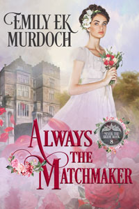 Always the Matchmaker (Never the Bride Book 8)