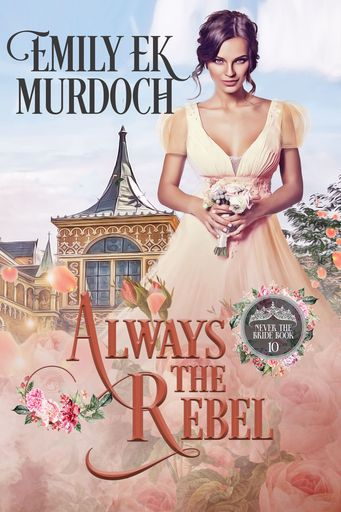 Always the Rebel (Never the Bride Book 10)