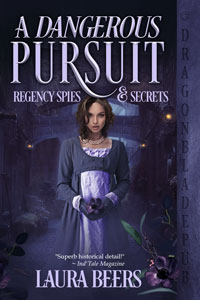 A Dangerous Pursuit (Regency Spies & Secrets Book 1)