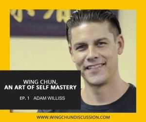 WING CHUN PODCAST - ADAM WILLISS