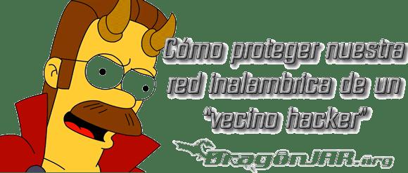 Vecino Hacker Cómo proteger nuestra red inalambrica de un vecino hacker