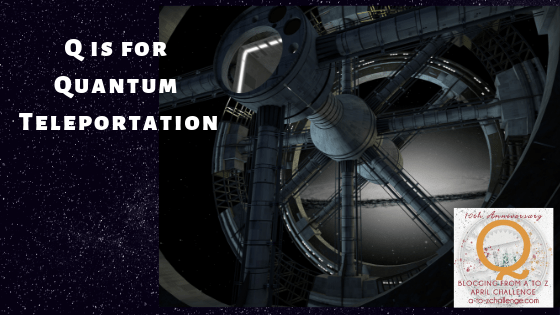 Pure Fiction But We Wish It Was Real: Q is for Quantum Teleportation