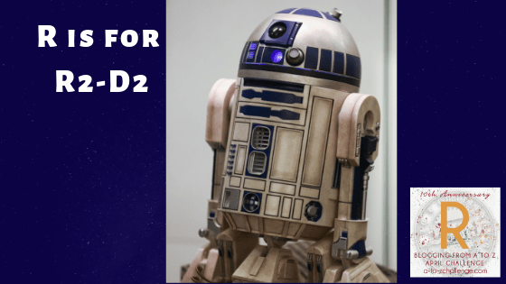 Pure Fiction But We Wish It Was Real: R is for R2-D2