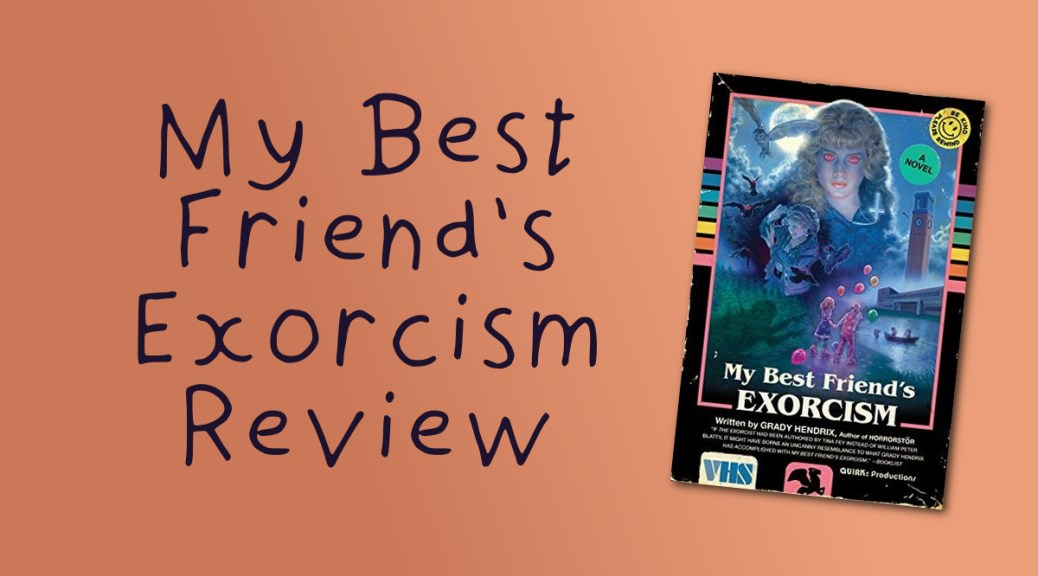 Book Review: My Best Friend's Exorcism Grady Hendrix