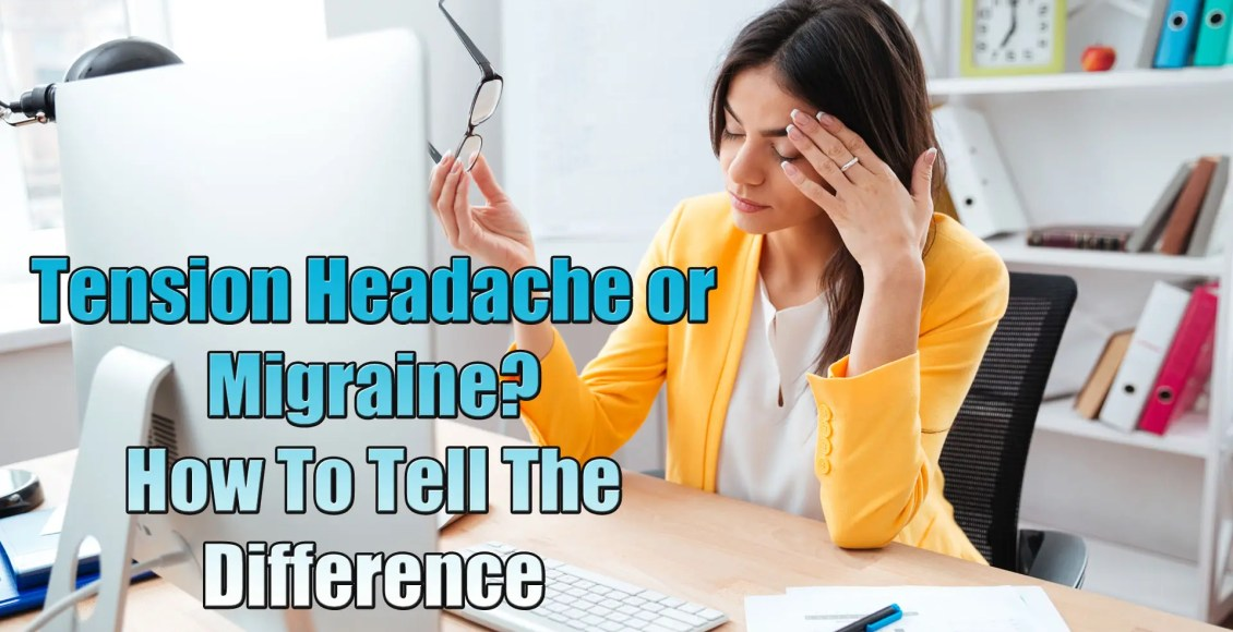 a tension headache or migraine how to tell the difference el paso tx.