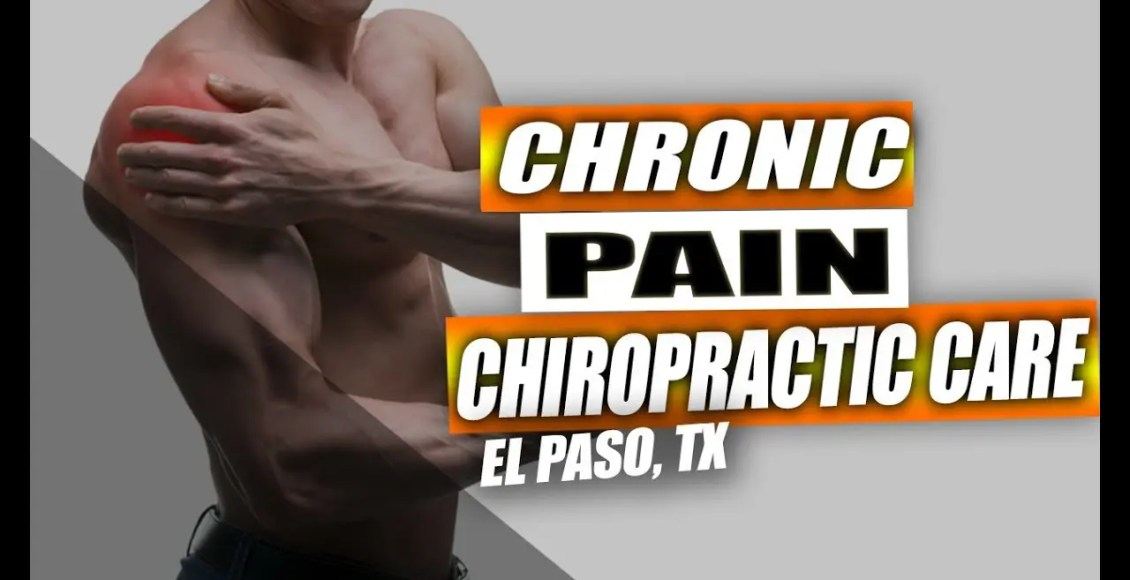 chronic pain chiropractic care injury medical clinic el paso tx.