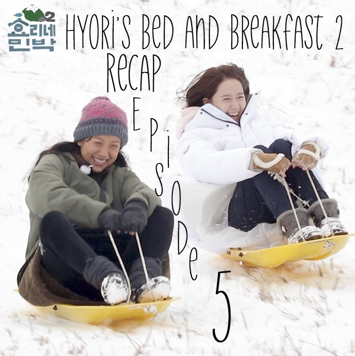 Live Recap for Hyori's Bed and Breakfast (Hyori's Hostel) season 2 episode 5