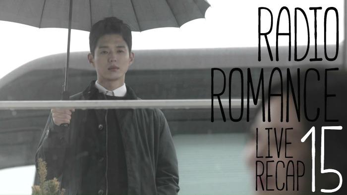 Live Recap for the Kdrama Radio Romance, episode 15