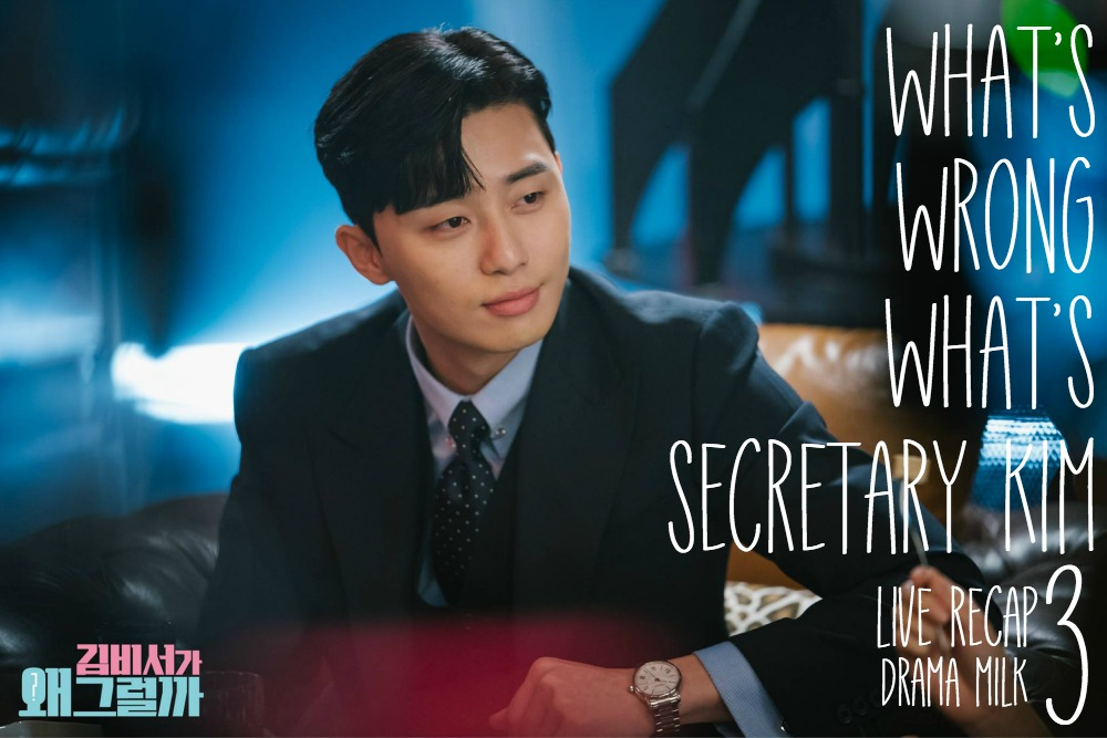 Episode 3 Live Recap for What is Wrong with Secretary Kim starring park Seo-joon and Park Min-young