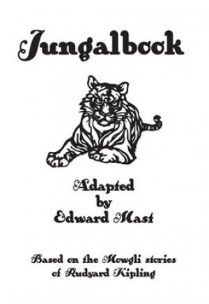 Jungalbook by Edward Mast (Full-length Play)