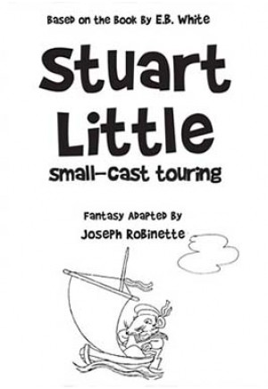 E.B. White's Stuart Little by Robinette (One-act Play)