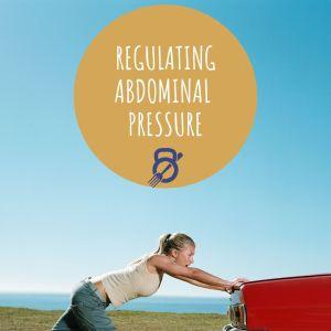 Regulating Abdominal Pressure