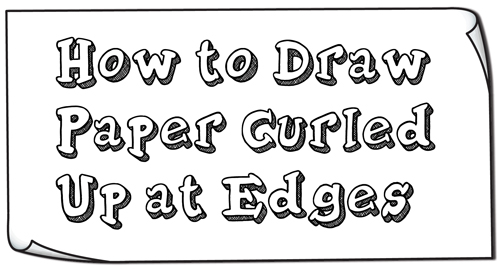 How to Draw Paper Curved Up at the Edges / Curled Up at