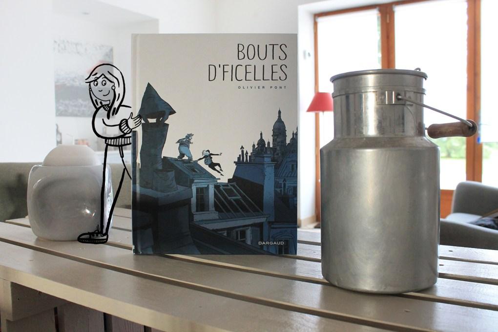 Une nouvelle BD à lire : Bouts d'ficelles d'Olivier Pont - Edition Dargaud by Drawingsandthings