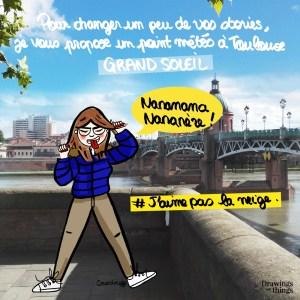 J'aime pas la neige et à Toulouse il fait beau ! Illustration-by-Drawingsandthings
