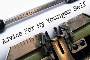 Six Things I'd Say To My Younger Self