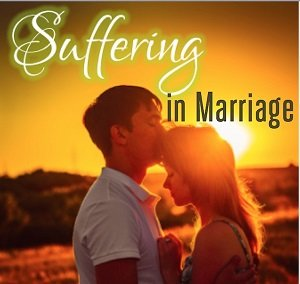 Suffering in Marriage
