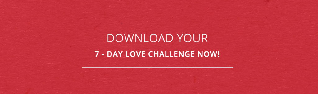 Will you take the Love Challenge?