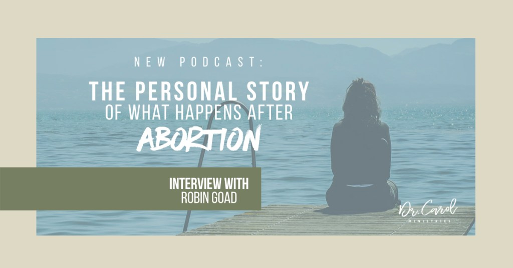 What Happens After Abortion: Robin's Personal Story