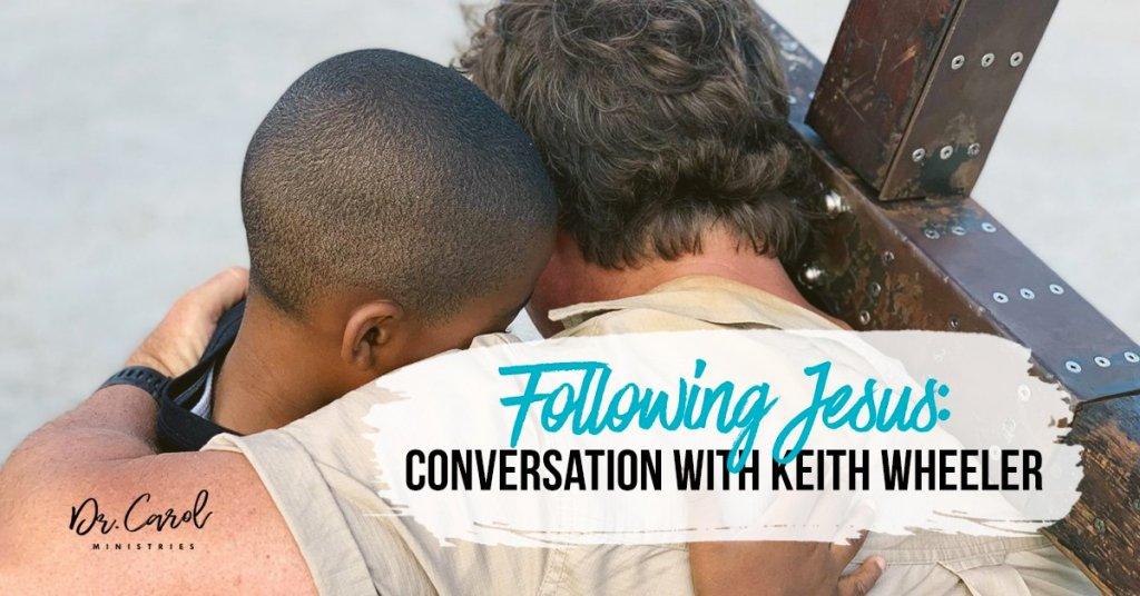Following Jesus: Conversations with Keith Wheeler