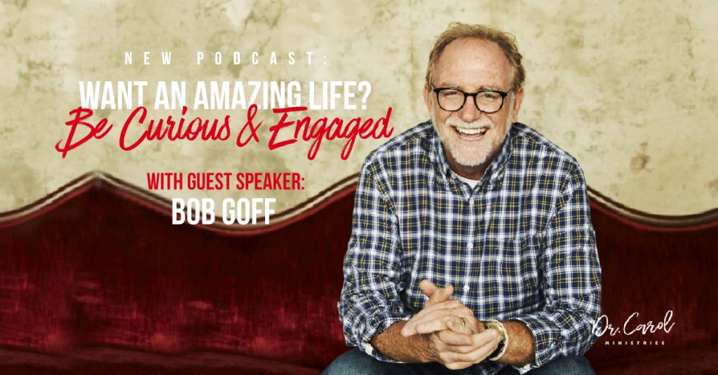 Want an Amazing Life? Be Curious and Engaged