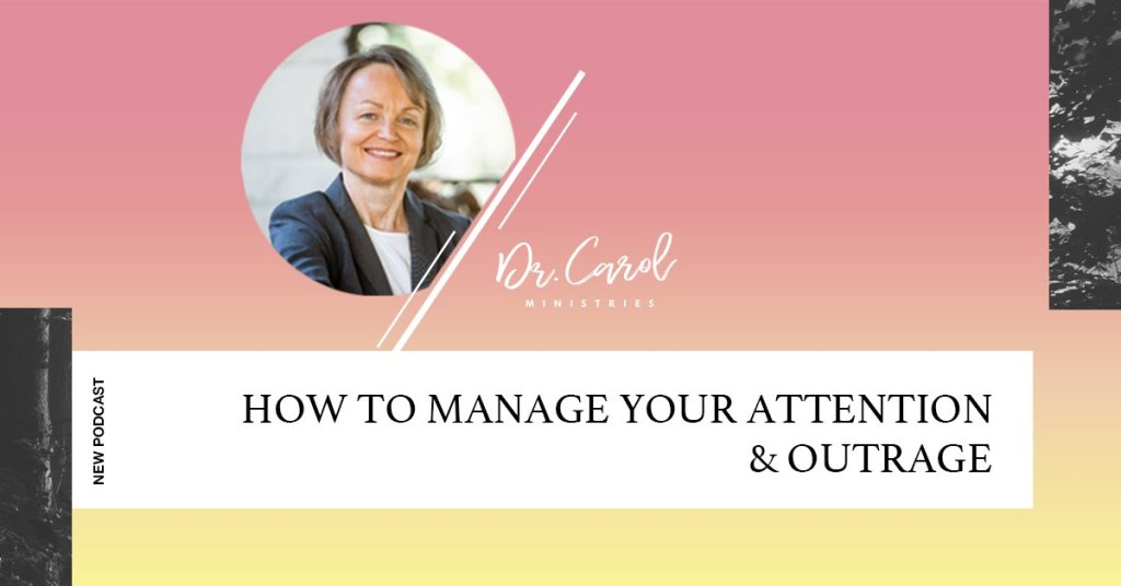 How to Manage Your Attention and Outrage
