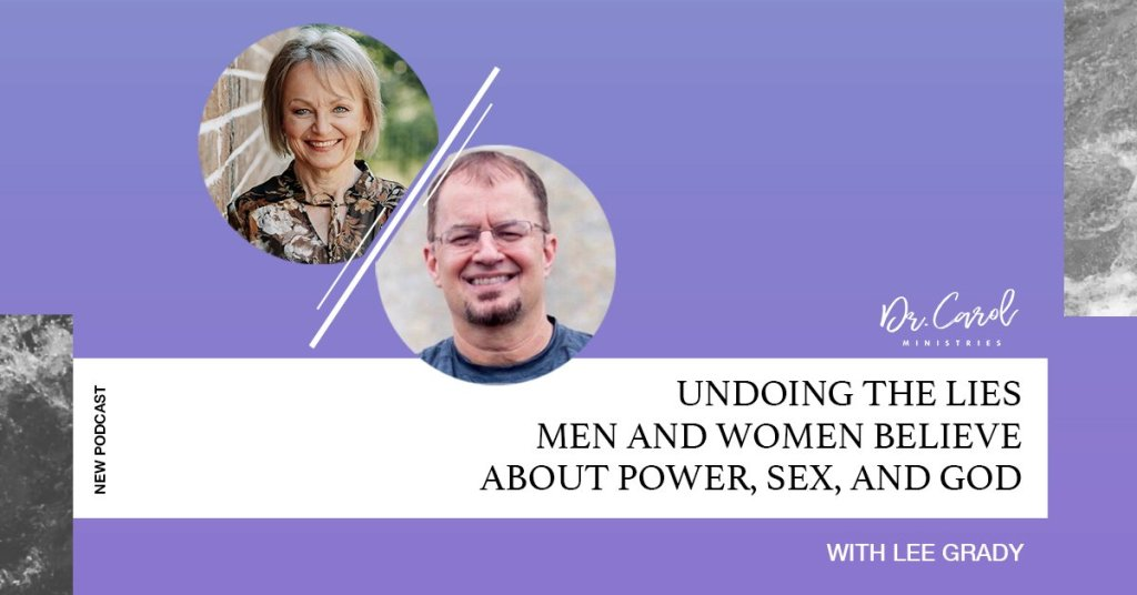 Undoing the Lies Men and Women Believe About Power, Sex, and God