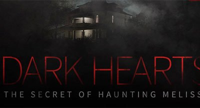 darkheartsbanner - Get Spooked by the Trailer for Haunting Melissa Sequel Dark Hearts
