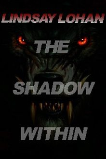 theshadowwithin - The Shadow Within Brings Us Lindsay Lohan and Werewolves!