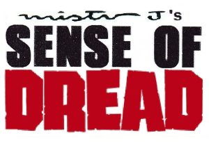 Mister Js Sense of Dread