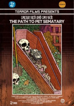 uneartheduntold - Unearthed and Untold: The Path to Pet Sematary (2016)